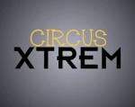 circus-xtrem